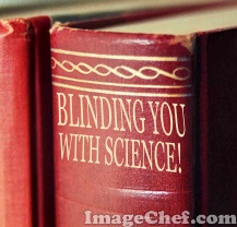 Blinding You With Science!